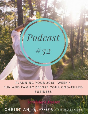 Week 4 – Fun and Family Before Your God-filled Business.
