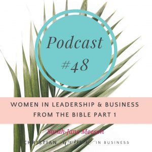 Women in Leadership & Business from the Bible Part 1