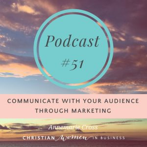 COMMUNICATE WITH YOUR AUDIENCE THROUGH MARKETING